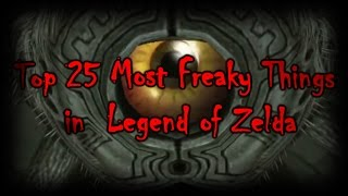 Top 25 Most Freaky Things in Legend of Zelda Part 1 (25-11) (collab with Speedyman153)
