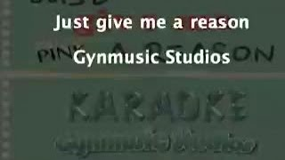 Pink - Just Give Me a Reason Karaoke By Gynmusic Studios