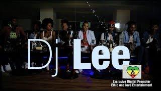 Dj Lee (እቴጌ) ft. Mc Siyamregn - Ankes Ankes - New Ethiopian Music 2017