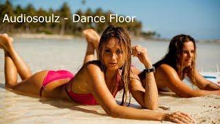Смотреть клип Audiosoulz - Dance Floor
