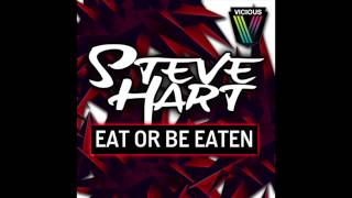 Eat Or Be Eaten (Original) - Steve Hart
