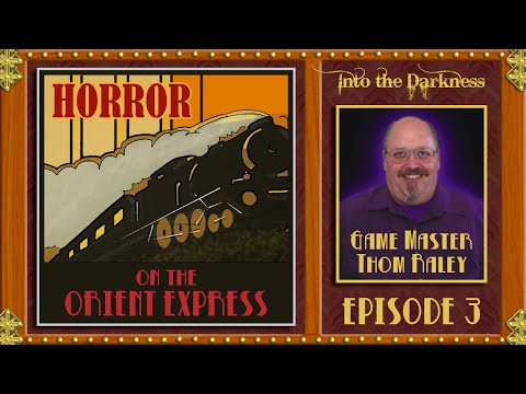 Horror on the Orient Express - 3 - Call of Cthulhu RPG