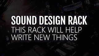 This sound design RACK will help you write EXPERIMENTAL stuff
