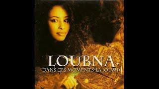 Loubna - Dans ces moments-là (Oumi) [Version longue]