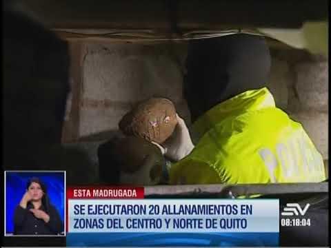 17 detenidos tras 20 allanamientos en Quito
