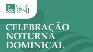 Celebração Noturna IPNJ - Dia 03 de Janeiro de 2021
