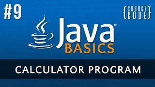 Java Programming Tutorial - Calculator Program - Episode 9