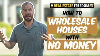 How To Wholesale Houses With No Money