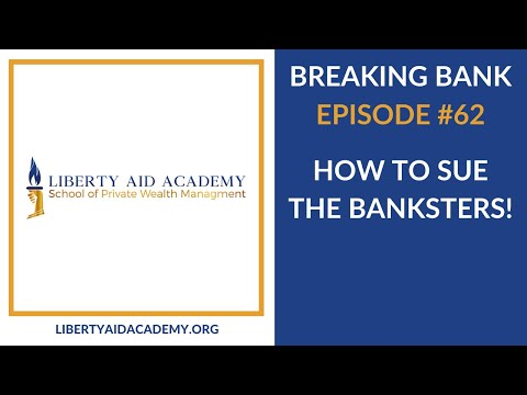 Breaking Bank #62: How to Sue The Banksters!