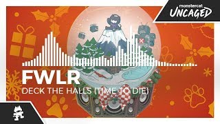 FWLR - Deck The Halls (Time To Die) [Monstercat Release]