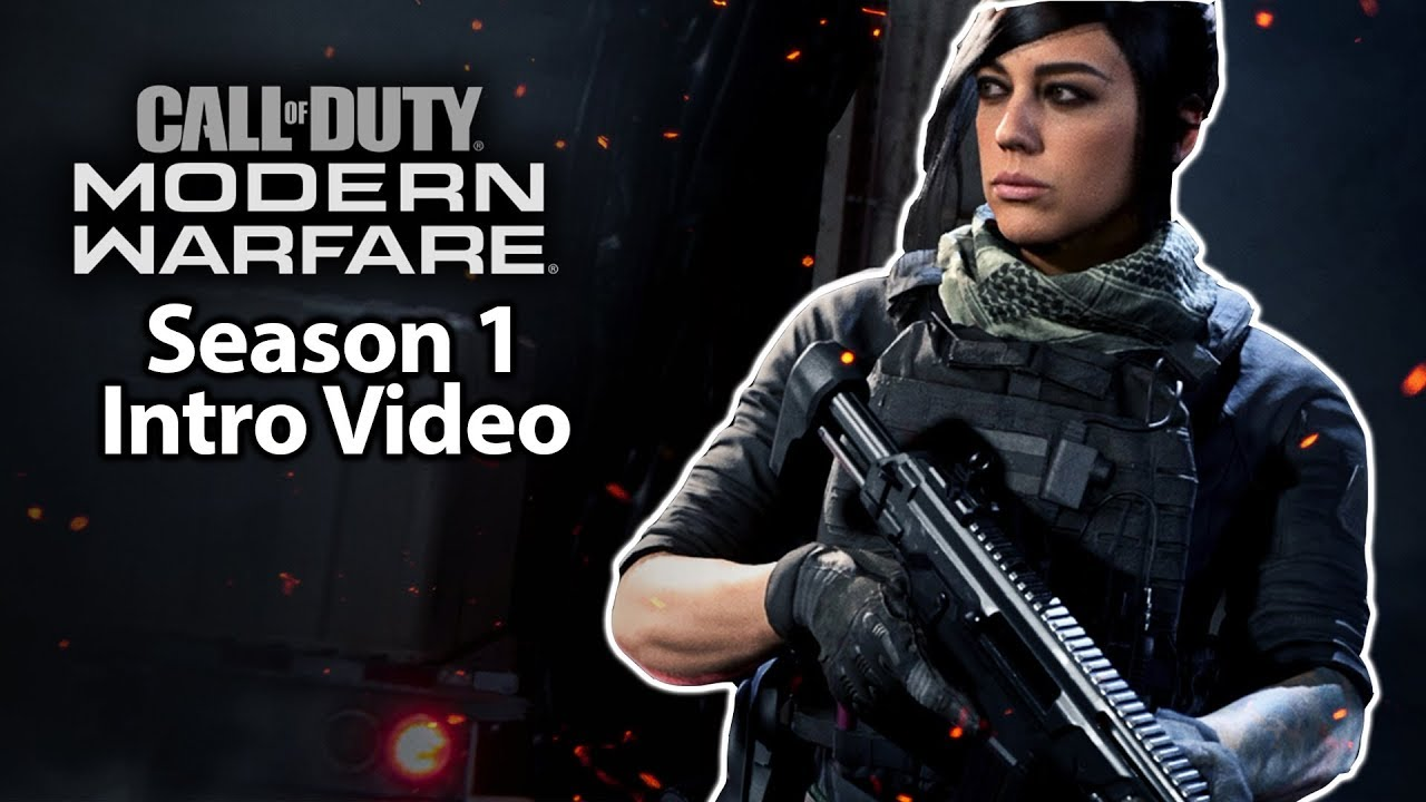 Modern Warfare Season 1 Intro Video New Map Guns And Operators Call Of Duty Modern Warfare Youtube