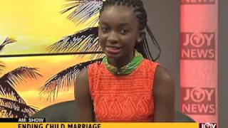 Ending Child Marriage - AM Show on Joy News (7-4-17)