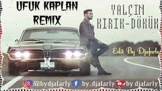 Yal N Krr Dkk Ufuk Kaplan Remix Edit By Djafarly.mp3