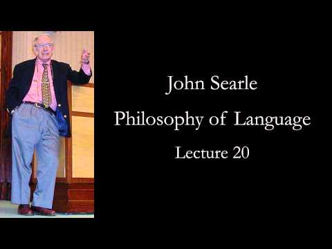 Searle: Philosophy of Language, lecture 20