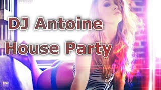 DJ Antoine - House Party [Lyrics + Download Link]
