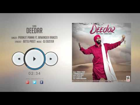 New Punjabi Songs 2016 || DEEDAR || PARAMJIT PAMMI FtER RAIKOTI || Latest Punjabi Songs 2016
