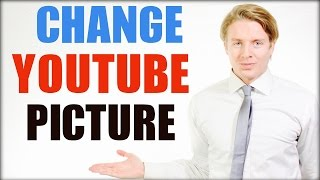 How To Change YouTube Profile Picture 2016 Tutorial