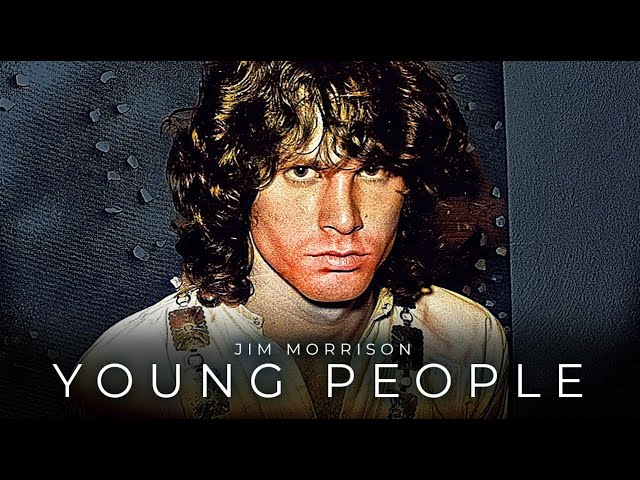 Jim Morrison YOUNG PEOPLE