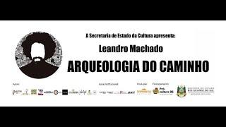 Arqueologia do Caminho - Leandro Machado