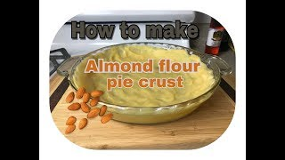How to make almond pie crust