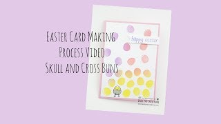 Card Making Process - Easter - Skull and Cross Buns