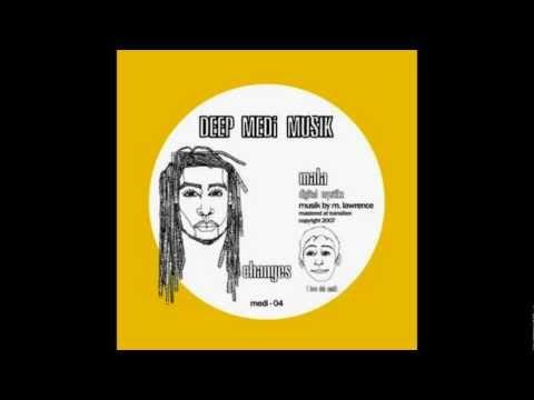 Mala (Digital Mystikz) - Changes (DEEP MEDi Musik)