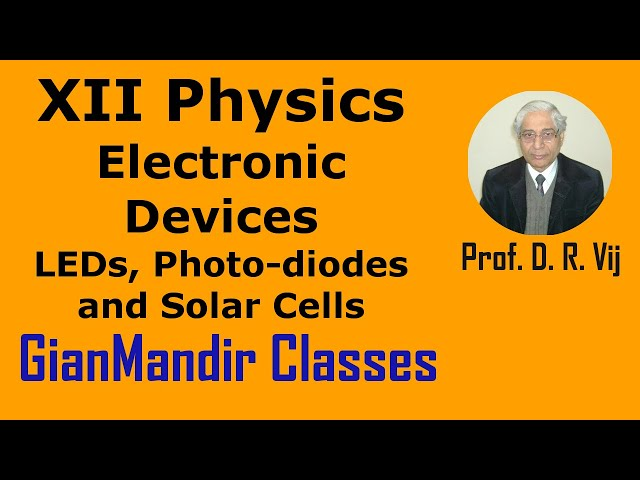 XII Physics | Electronic Devices | LEDs, Photo-diodes and Solar Cells by Poonam Ma'am