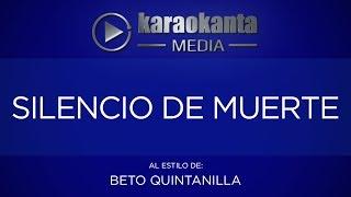 Karaokanta - Beto Quintanilla - Silencio de muerte