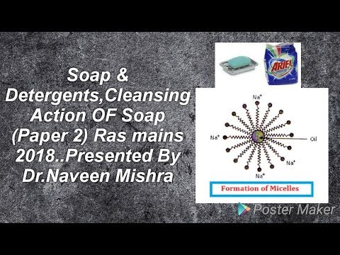 Soap & Detergents ,cleansing action of Soap..(paper 2).Ras mains 2018