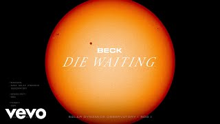Beck - Die Waiting (Hyperspace: A.I. Exploration)