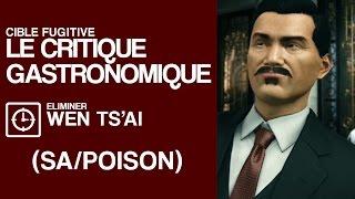 HITMAN - Cible Fugitive 17 - Le Critique Gastronomique (SA/POISON)