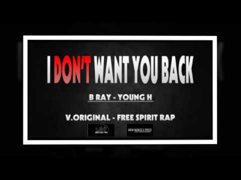 I Don't Want You Back - Young h ft B Ray 1 hour
