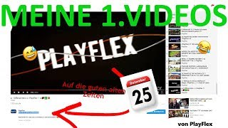 Meine 1. YouTube Videos...😂 | PlayFlex