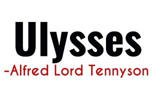 Ulysses by Alfred lord Tennyson summary line by line Explanation and full analysis in Hindi