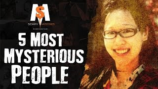 5 Most Mysterious People From Around The World