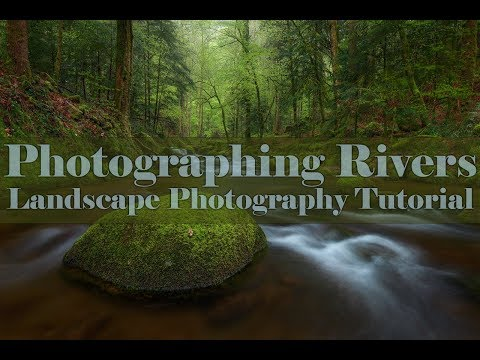 Landscape Photography Tutorial - River Photography