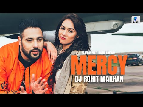 Mercy (Remix) - Badshah Feat. Lauren Gottlieb - DJ Rohit Makhan | Latest Hit Song 2017