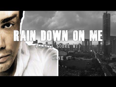 Rain down on me - Kane Letra Ingles-Español (Sylvester Remix)