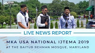 LIVE NEWS REPORT - MKA USA 2019 IJTEMA