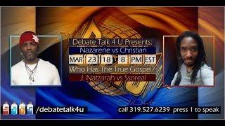NAZARENE VS CHRISTIAN: WHO HAS THE TRUE GOSPEL? (DEBATE) w/Judah Natzarah Vs Ssoreal