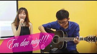 EM DẠO NÀY | Guitar - Cover by Ms. Linh lớp IELTS NOW 106