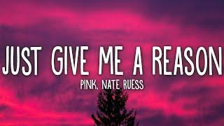P!nk - Just Give Me A Reason (Lyrics) ft. Nate Ruess