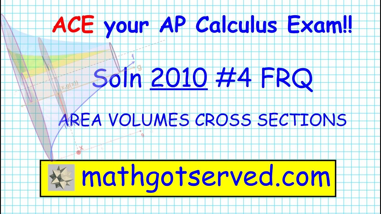 2010 ap calculus ab frq 4 volumes area revolution solids known 2010 ap calculus ab frq 4 volumes area revolution solids known cross section publicscrutiny Choice Image