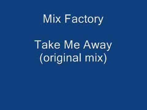 Mix Factory - Take Me Away (original mix)