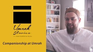 Companionship at Umrah - Umrah Stories