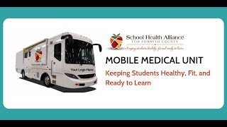 School Health Alliance of Forsyth County's Mobile Medical Unit