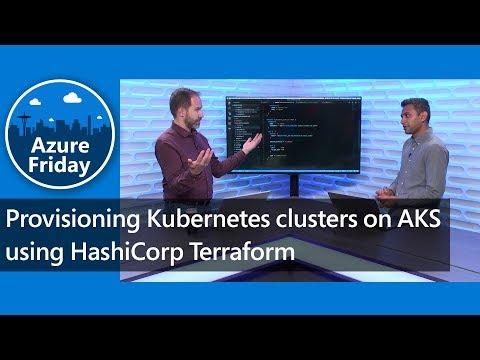 Provisioning Kubernetes clusters on AKS using HashiCorp Terraform | Azure Friday