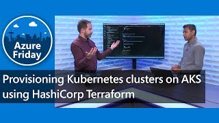 Provisioning Kubernetes clusters on AKS using HashiCorp Terraform | Azure Friday