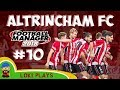 FM18 - Altrincham FC - EP10 - Last Game of the Season - Football Manager 2018