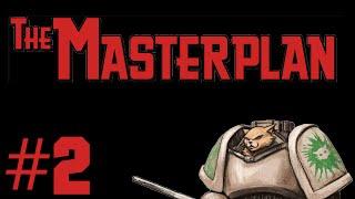 Let's Play The Masterplan - Episode 2 - Enter Cramer (Also Melissa)